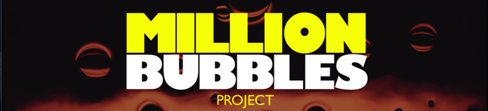 Million Bubbles Project